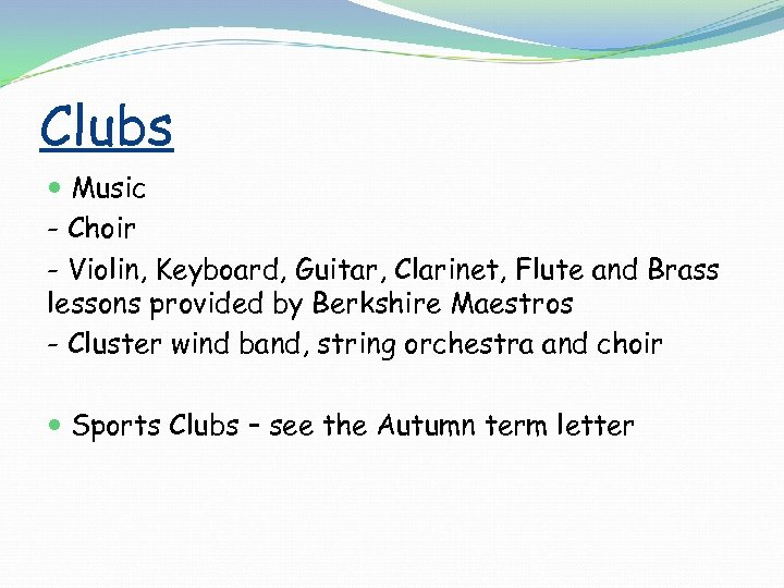 Clubs Music - Choir - Violin, Keyboard, Guitar, Clarinet, Flute and Brass lessons provided