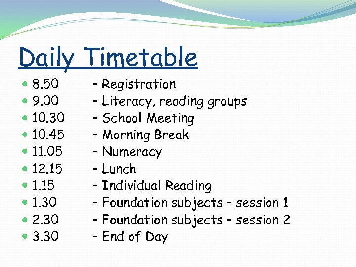 Daily Timetable 8. 50 9. 00 10. 30 10. 45 11. 05 12. 15