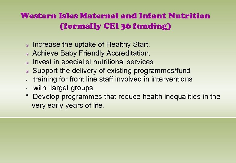 Western Isles Maternal and Infant Nutrition (formally CEl 36 funding) Increase the uptake of