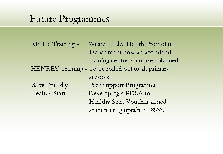 Future Programmes REHIS Training - Western Isles Health Promotion Department now an accredited training