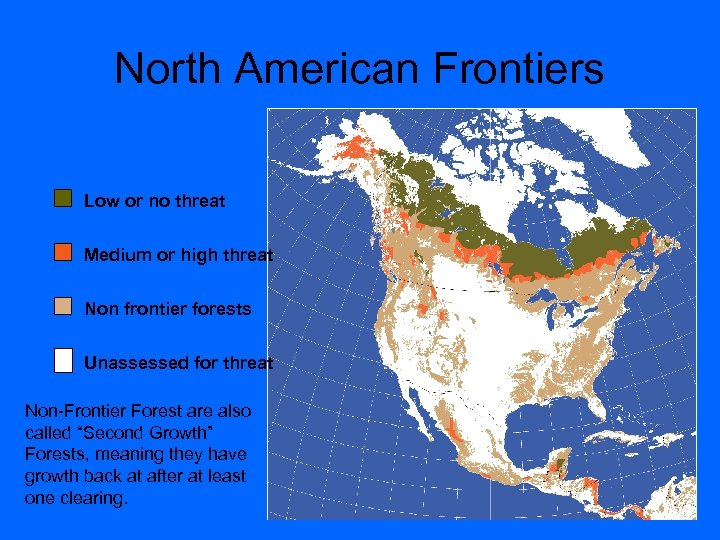 North American Frontiers Low or no threat Medium or high threat Non frontier forests
