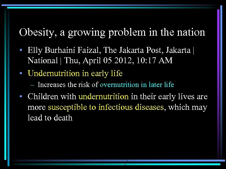 Obesity, a growing problem in the nation • Elly Burhaini Faizal, The Jakarta Post,