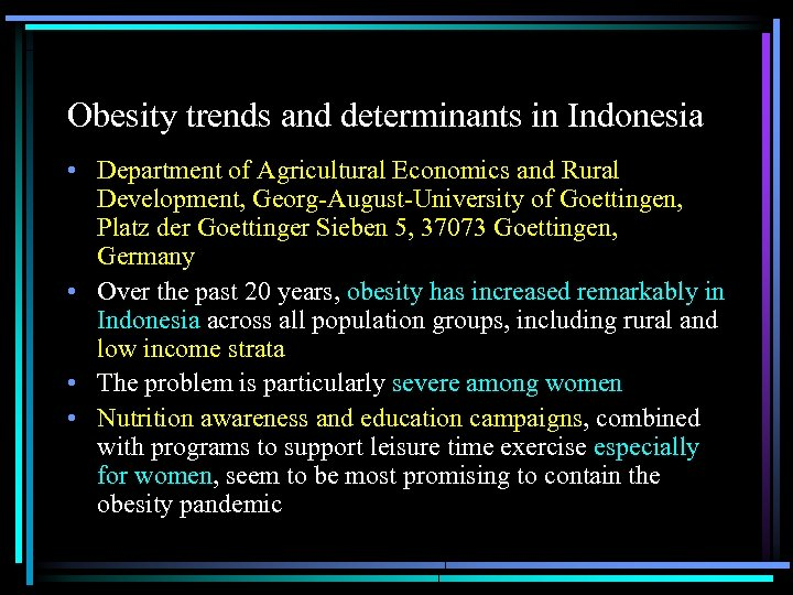 Obesity trends and determinants in Indonesia • Department of Agricultural Economics and Rural Development,