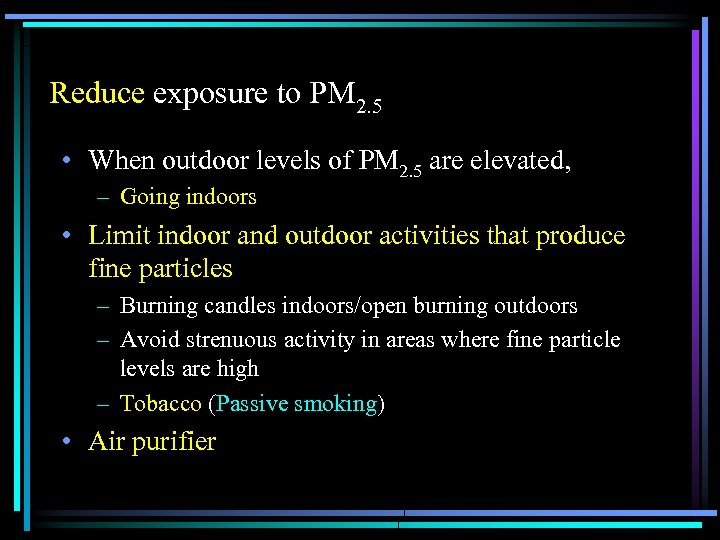 Reduce exposure to PM 2. 5 • When outdoor levels of PM 2. 5