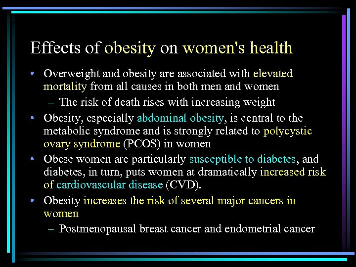 Effects of obesity on women's health • Overweight and obesity are associated with elevated