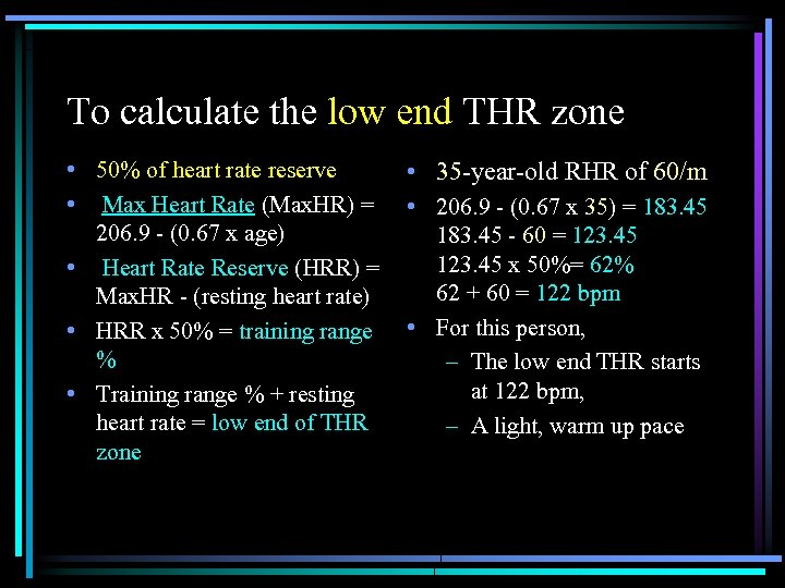 To calculate the low end THR zone • 50% of heart rate reserve •