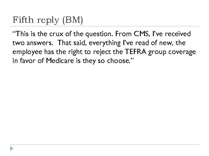 "Fifth reply (BM) ""This is the crux of the question. From CMS, I've received"