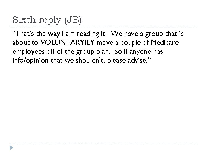 "Sixth reply (JB) ""That's the way I am reading it. We have a group"