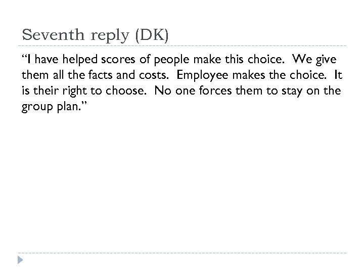 "Seventh reply (DK) ""I have helped scores of people make this choice. We give"