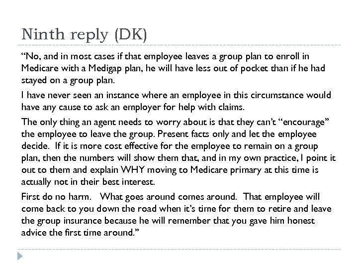 "Ninth reply (DK) ""No, and in most cases if that employee leaves a group"