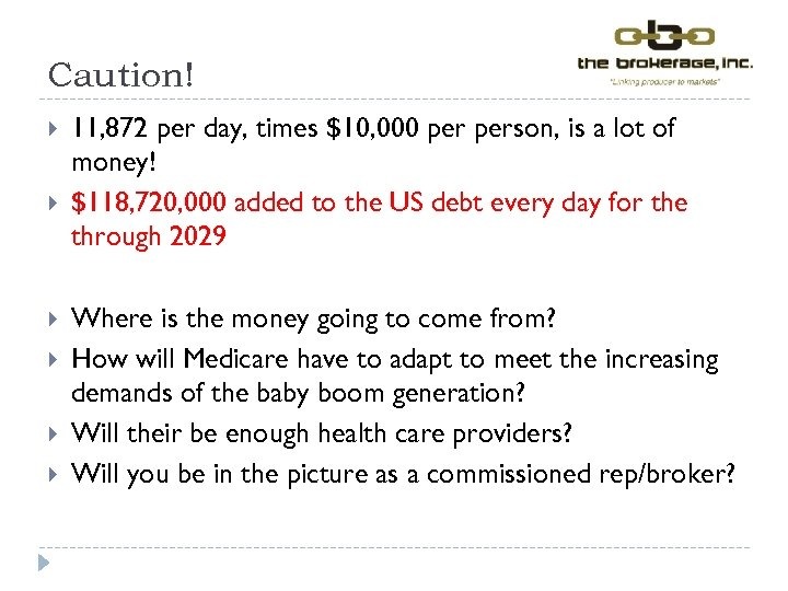Caution! 11, 872 per day, times $10, 000 person, is a lot of money!