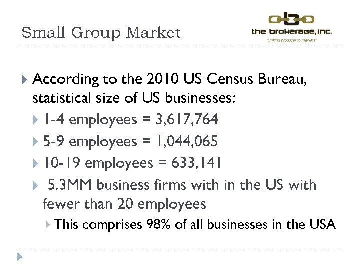 Small Group Market According to the 2010 US Census Bureau, statistical size of US