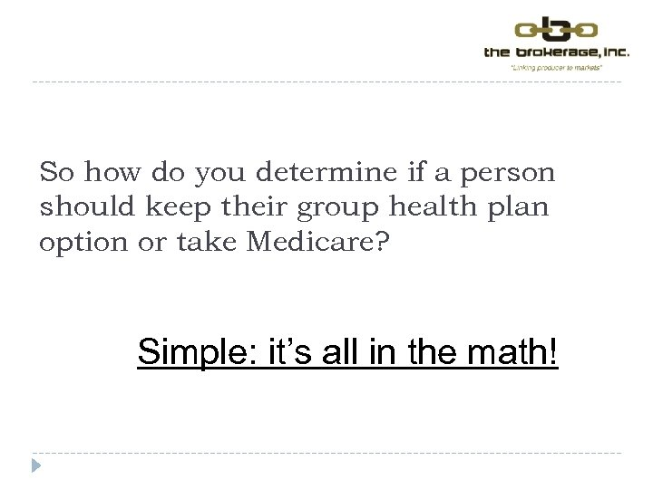 So how do you determine if a person should keep their group health plan