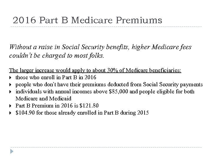 2016 Part B Medicare Premiums Without a raise in Social Security benefits, higher Medicare
