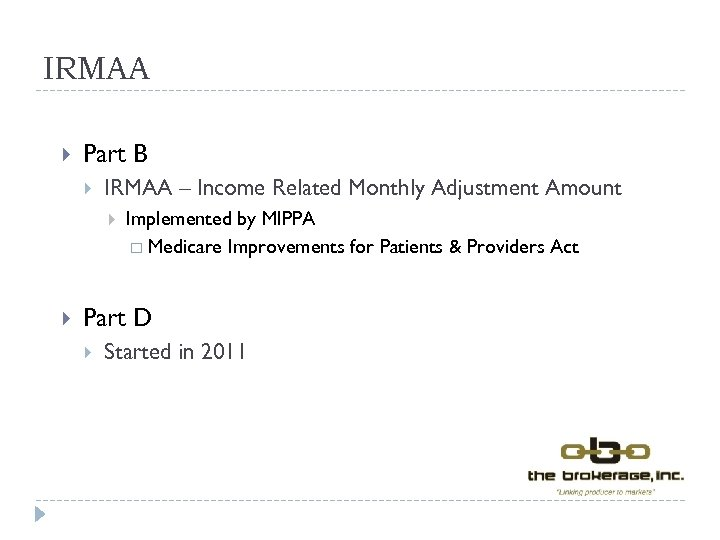 IRMAA Part B IRMAA – Income Related Monthly Adjustment Amount Implemented by MIPPA Medicare