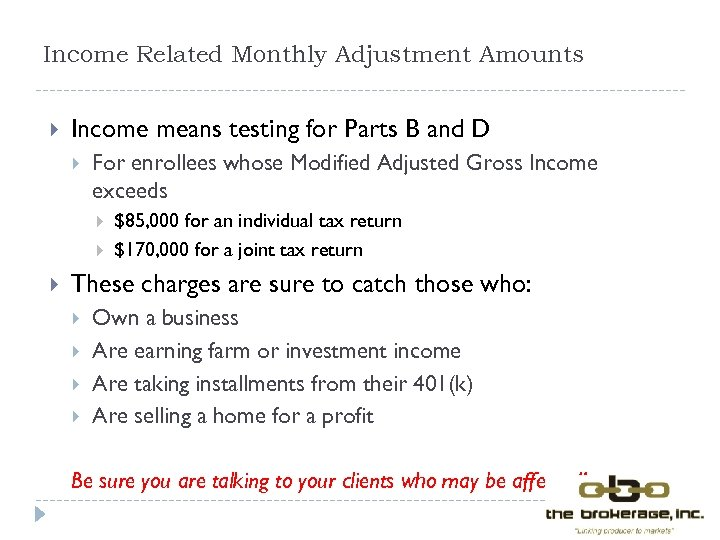 Income Related Monthly Adjustment Amounts Income means testing for Parts B and D For