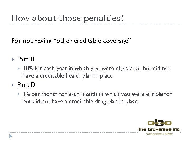 "How about those penalties! For not having ""other creditable coverage"" Part B 10% for"