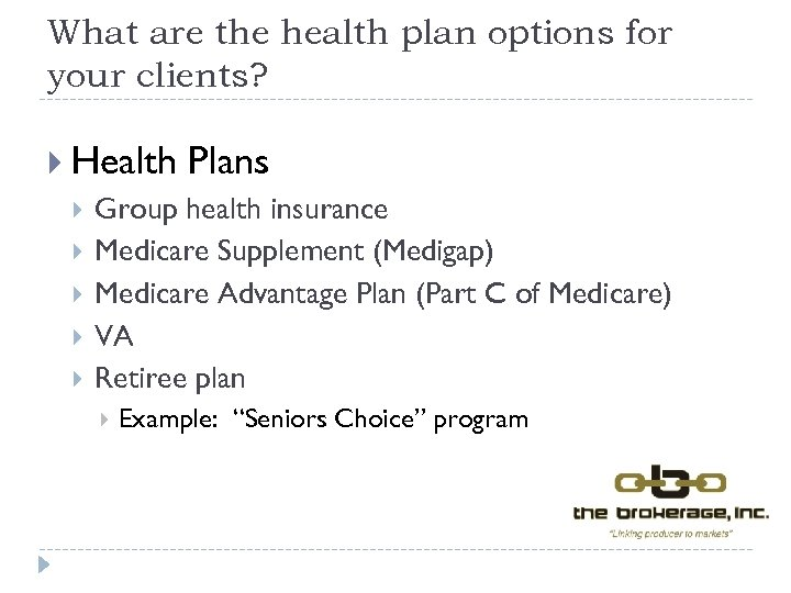 What are the health plan options for your clients? Health Plans Group health insurance