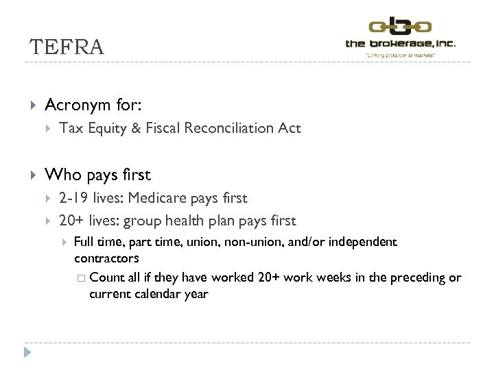 TEFRA Acronym for: Tax Equity & Fiscal Reconciliation Act Who pays first 2 -19
