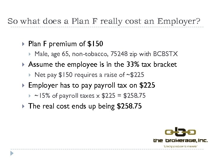 So what does a Plan F really cost an Employer? Plan F premium of