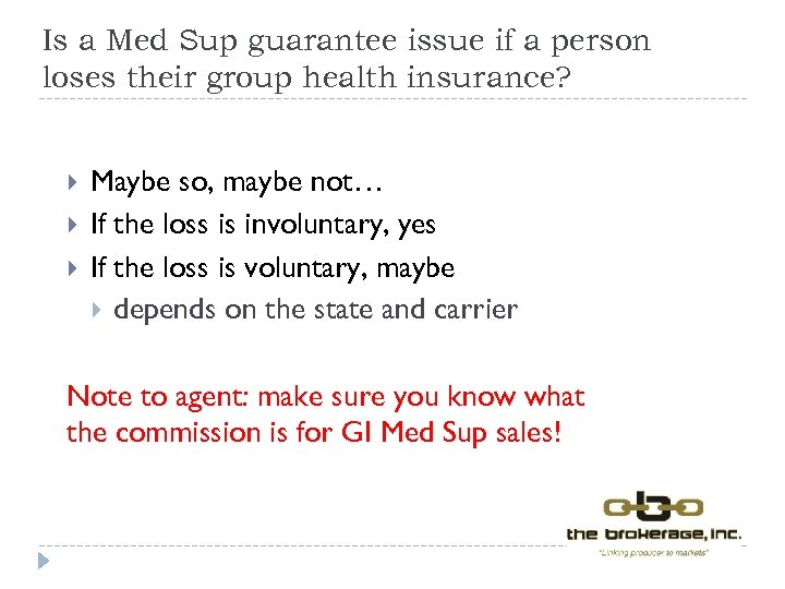 Is a Med Sup guarantee issue if a person loses their group health insurance?