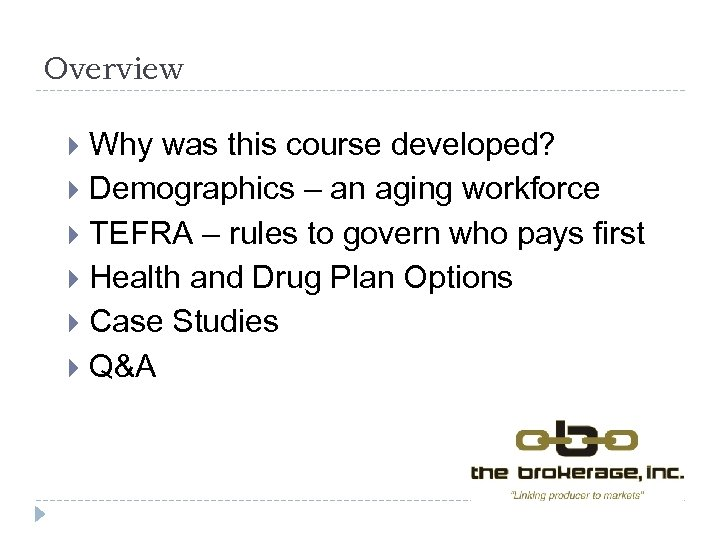 Overview Why was this course developed? Demographics – an aging workforce TEFRA – rules
