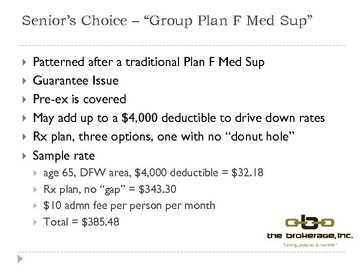 "Senior's Choice – ""Group Plan F Med Sup"" Patterned after a traditional Plan F"