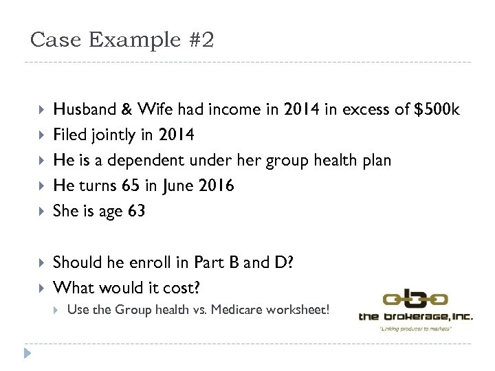 Case Example #2 Husband & Wife had income in 2014 in excess of $500
