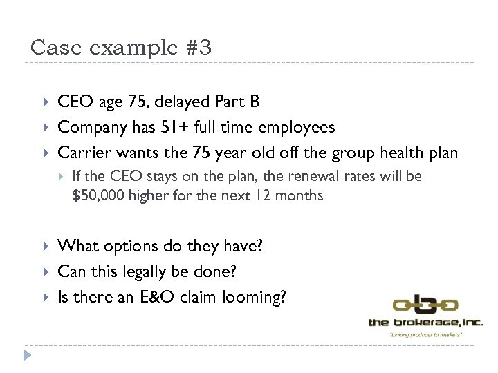 Case example #3 CEO age 75, delayed Part B Company has 51+ full time