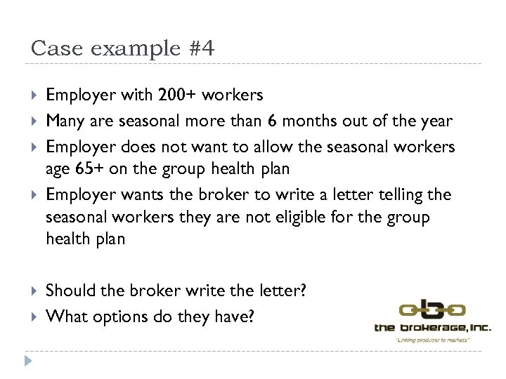 Case example #4 Employer with 200+ workers Many are seasonal more than 6 months