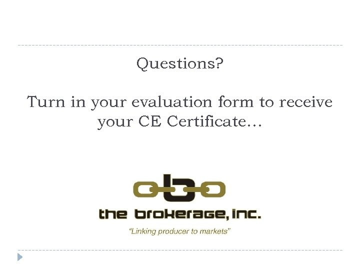 Questions? Turn in your evaluation form to receive your CE Certificate…