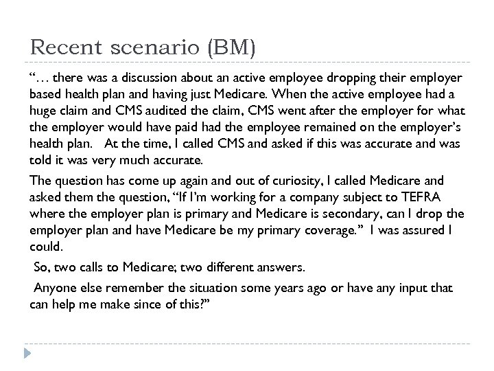 "Recent scenario (BM) ""… there was a discussion about an active employee dropping their"