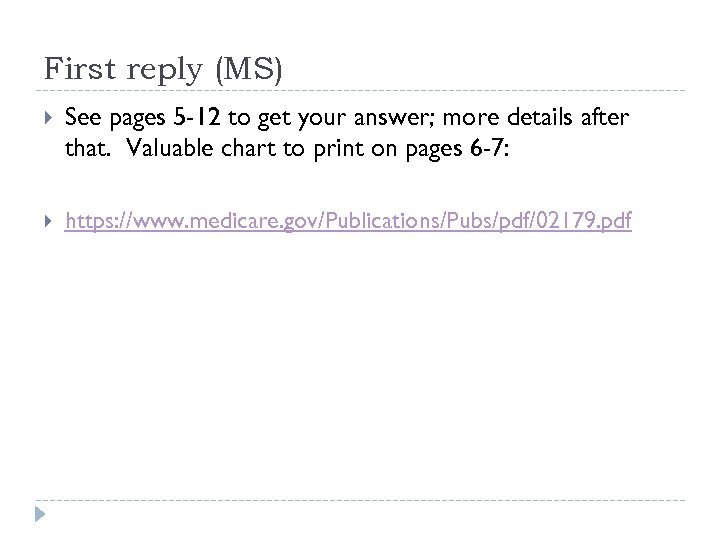 First reply (MS) See pages 5 -12 to get your answer; more details after