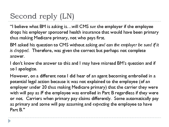 "Second reply (LN) ""I believe what BM is asking is…will CMS sue the employer"