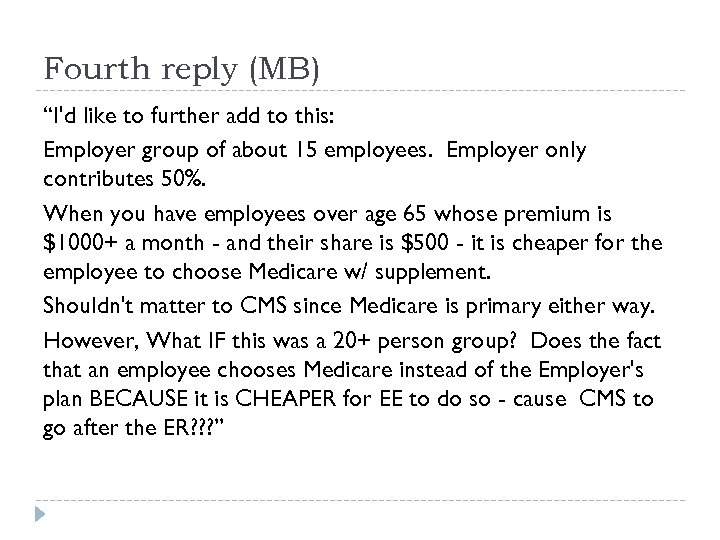 "Fourth reply (MB) ""I'd like to further add to this: Employer group of about"