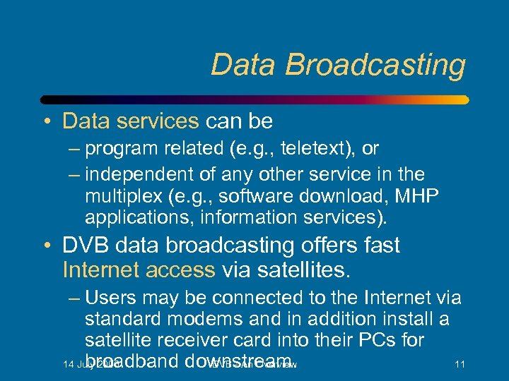 Data Broadcasting • Data services can be – program related (e. g. , teletext),
