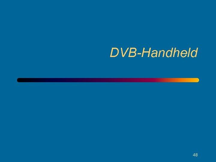 DVB-Handheld 48