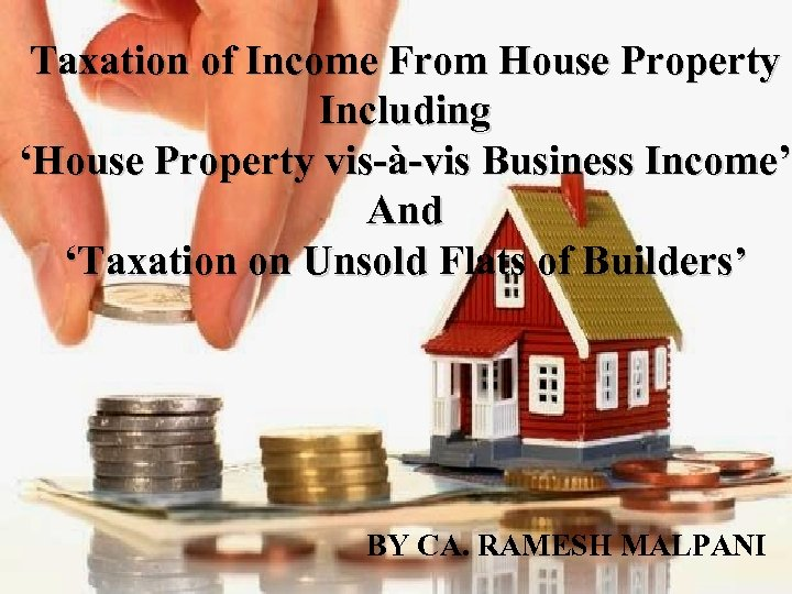 Taxation of Income From House Property Including 'House Property vis-à-vis Business Income' And 'Taxation