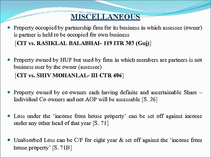 MISCELLANEOUS Property occupied by partnership firm for its business in which assessee (owner) is
