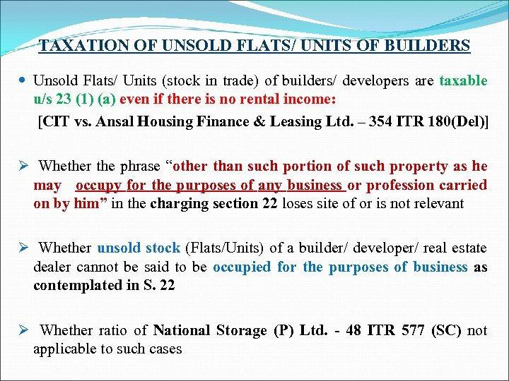 TAXATION OF UNSOLD FLATS/ UNITS OF BUILDERS Unsold Flats/ Units (stock in trade) of