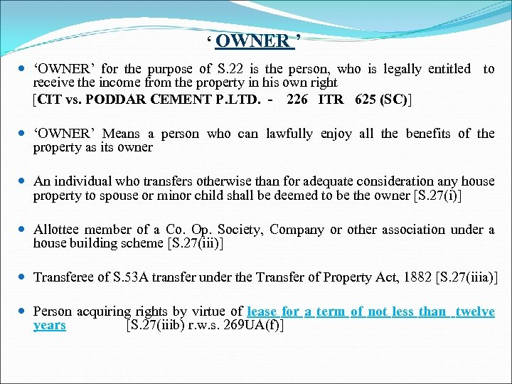 ' OWNER ' 'OWNER' for the purpose of S. 22 is the person, who