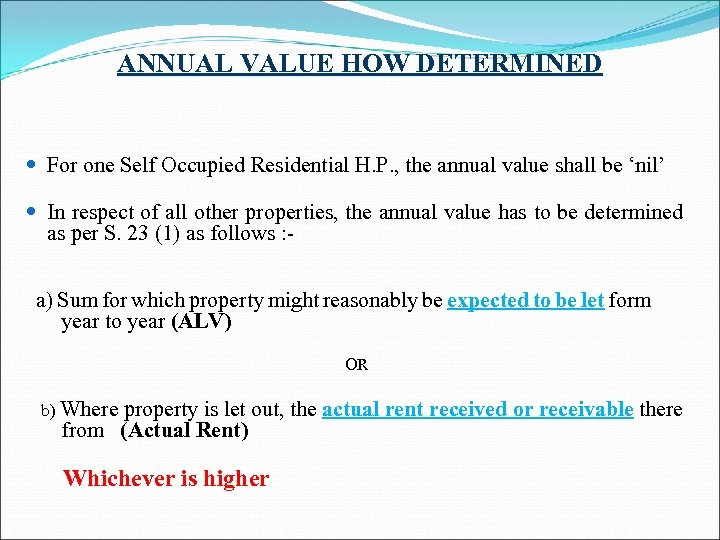 ANNUAL VALUE HOW DETERMINED For one Self Occupied Residential H. P. , the annual