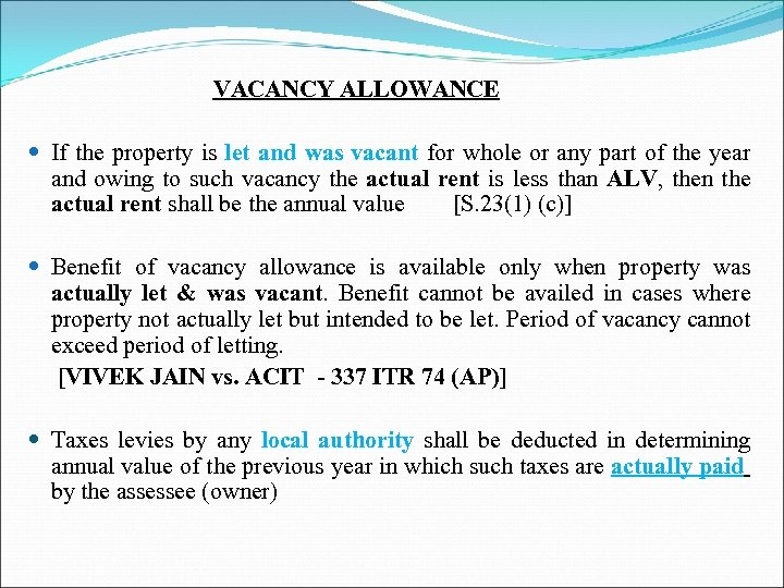 VACANCY ALLOWANCE If the property is let and was vacant for whole or any