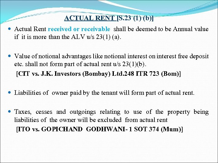 ACTUAL RENT [S. 23 (1) (b)] Actual Rent received or receivable shall be deemed