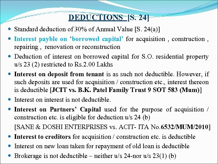 DEDUCTIONS [S. 24] Standard deduction of 30% of Annual Value [S. 24(a)] Interest payble