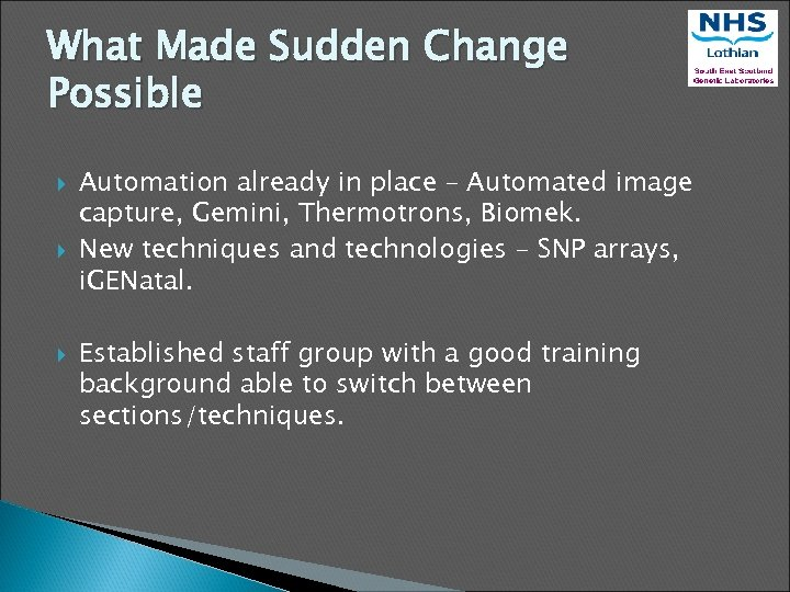 What Made Sudden Change Possible Automation already in place – Automated image capture, Gemini,