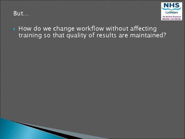 But… How do we change workflow without affecting training so that quality of results