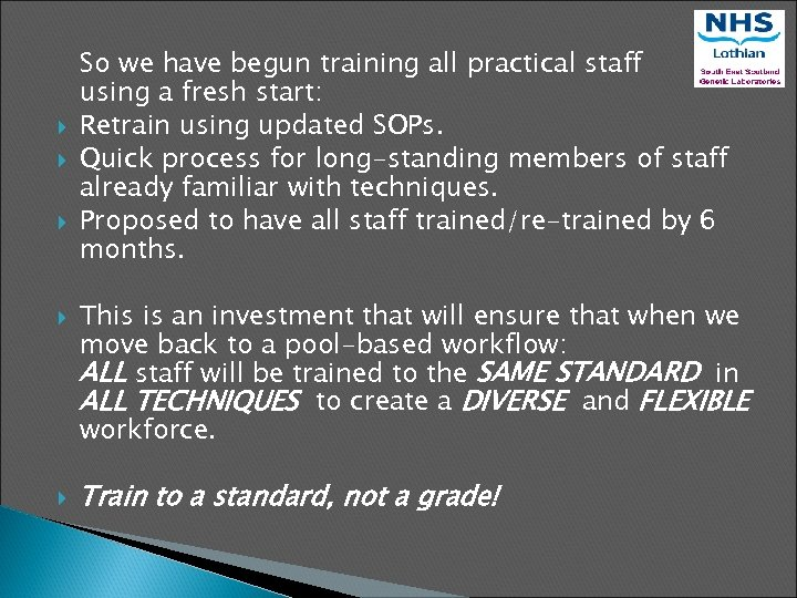 So we have begun training all practical staff using a fresh start: Retrain