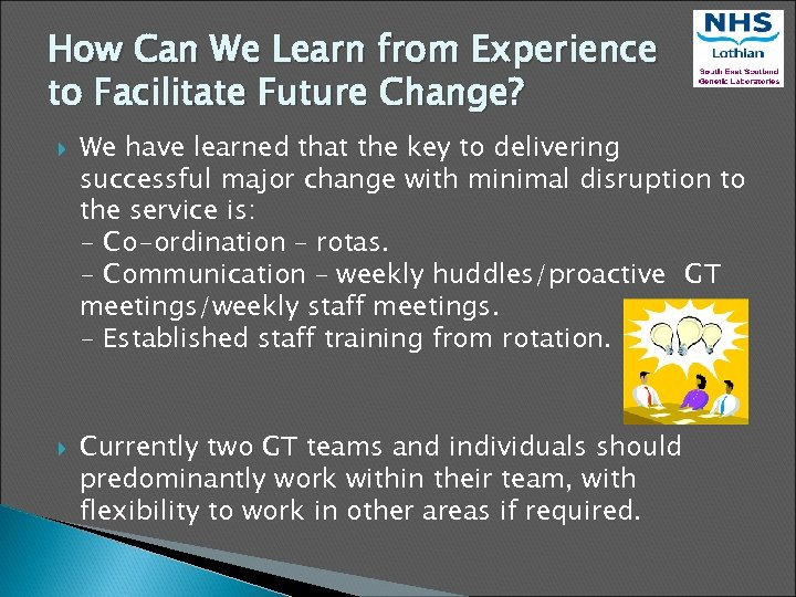 How Can We Learn from Experience to Facilitate Future Change? We have learned that