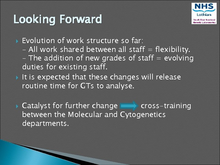 Looking Forward Evolution of work structure so far: - All work shared between all